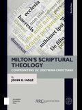 Milton's Scriptural Theology: Confronting de Doctrina Christiana