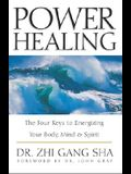 Power Healing: The Four Keys to Energizing Your Body, Mind and Spirit