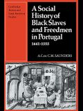 A Social History of Black Slaves and Freedmen in Portugal, 1441 1555