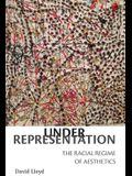 Under Representation: The Racial Regime of Aesthetics