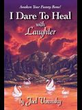 I Dare to Heal with Laughter