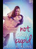 Not Okay, Cupid