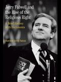 Jerry Falwell and the Rise of the Religious Right: A Brief History with Documents