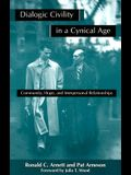Dialogic Civility in a Cynical Age: Community, Hope and Interpersonal Relationships