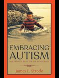 Embracing Autism: One Father's Fight for His Wonder Boy