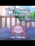 When I Dream in Fantasyland