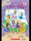 Scholastic Reader Level 2: Rainbow Magic: A Fairy Ballet