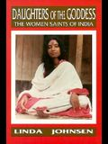Daughters of the Goddess: The Women Saints of India