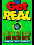 Get Real: A Student's Guide to Money: A Student's Guide to Money and Other Practical Matters