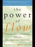The Power of Flow: Practical Ways to Transform Your Life with Meaningful Coincidence