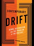 Contemporary Drift: Genre, Historicism, and the Problem of the Present