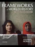 Frameworks of World History, Volume Two: Since 1350