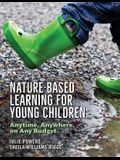 Nature-Based Learning for Young Children: Anytime, Anywhere, on Any Budget