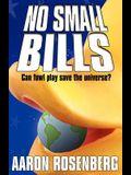 No Small Bills