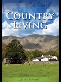 Country Living: (Studying God's Plan, how to prepare for Last Days Events, God's Judgements and quick understand of the benefits of li