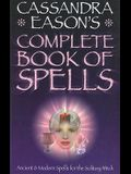 Complete Book of Spells: Ancient & Modern Spells for the Solitary Witch