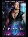 His Frost Maiden: A Qurilixen World Novel