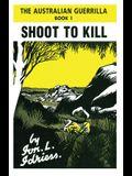 Shoot to Kill: The Australian Guerilla Book 1
