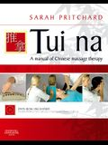Tui Na: A Manual of Chinese Massage Therapy [With DVD ROM]