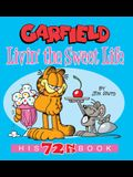 Garfield Livin' the Sweet Life: His 72nd Book