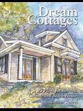 Dream Cottages: 25 Plans for Retreats, Cabins, Beach Houses