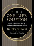 The One-Life Solution: The Boundaries Way to Integrating Work and Life