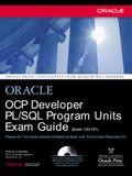 OCP Developer PL/SQL Program Units Exam Guide: (Exam 1Z0-101) [With CDROM]