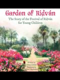 Garden of Ridván: The Story of the Festival of Ridván for Young Children