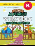 Zoo Alphabet Workbook for Kindergartners: (Ages 5-6) ABC Letter Guides, Letter Tracing, Activities, and More! (Large 8.5x11 Size)