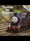 Trouble for Thomas and Other Stories (Thomas the Tank Engine; A Please Read To Me book)