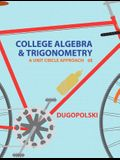 College Algebra and Trigonometry: A Unit Circle Approach
