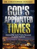 God's Appointed Times: Discovering God's Truths Revealed in Jewish Festivals