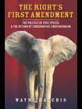 The Right's First Amendment: The Politics of Free Speech & the Return of Conservative Libertarianism