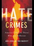 Hate Crimes Revisited: America's War on Those Who Are Different