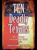 Ten Deadly Texans