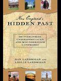 New England's Hidden Past: 360 Overlooked, Underappreciated and Misunderstood Landmarks