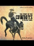 The Story of the Cowboys - US History Books - Children's American History