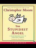 Stupidest Angel Unabridged CD, The