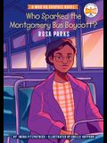 Who Sparked the Montgomery Bus Boycott?: Rosa Parks: A Who HQ Graphic Novel