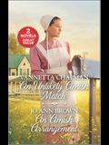An Unlikely Amish Match and an Amish Arrangement: A 2-In-1 Collection