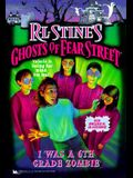 I Was a 6th Grade Zombie: R.L. Stine's Ghosts of Fear Street #29