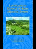 Landscapes of Defence in Early Medieval Europe