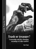 Trash or Treasure: Censorship and the Changing Meanings of the Video Nasties