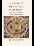 A History of Natural Philosophy: From the Ancient World to the Nineteenth Century