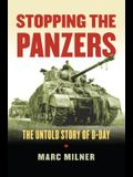 Stopping the Panzers: The Untold Story of D-Day