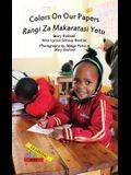 Colors On Our Papers/Rangi Za Makaratasi Yetu