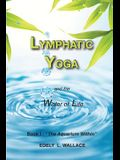 Lymphatic Yoga: Book I - The Aquarium Within