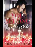 You Belong With Me: A With Me In Seattle Novel