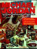 Collecting Michael Jordan Memorablila: The Ultimate Identification & Value Guide