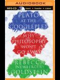 Plato at the Googleplex: Why Philosophy Won't Go Away